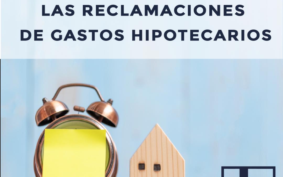 INTRANQUILIDAD CON LAS RECLAMACIONES DE GASTOS HIPOTECARIOS