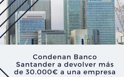Condenan a Banco Santander a devolver más de 30.000 euros a una empresa que compró acciones del Popular en el mercado secundario